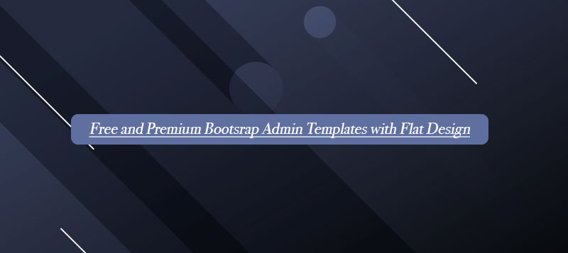 20+ Free and Premium Bootstrap Admin Templates with Flat Design