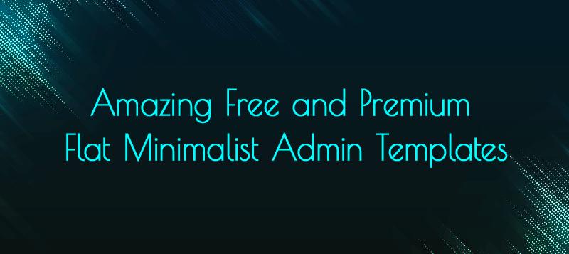 List of 20+ Amazing Free and Premium Flat Minimalist Admin Templates
