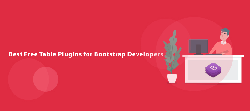 Best Free Table Plugins for Bootstrap Developers