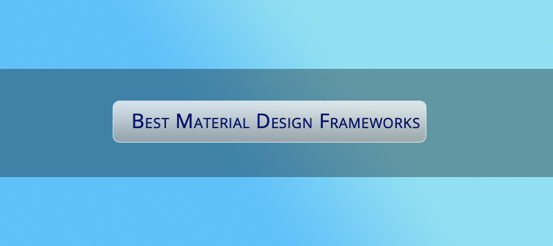 Top 10 Best Material Design Frameworks That Are Trending In 2020