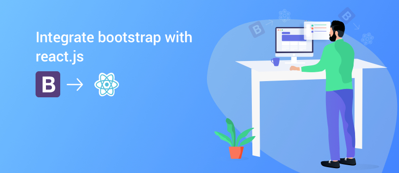 Integrate Bootstrap with React Js