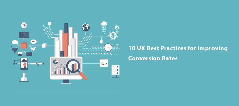UX Best Practices for Improving Conversion Rates