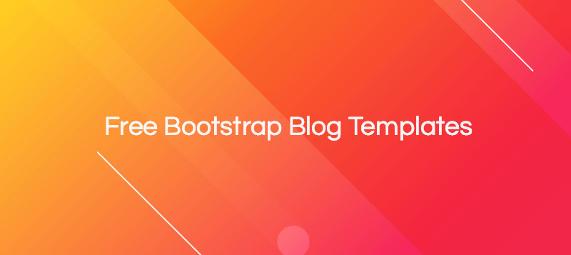 10+ Free Bootstrap Blog Templates to Transform Your Blog in 2020
