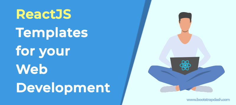 10+ ReactJS Templates to Simplify Your Web Development Project