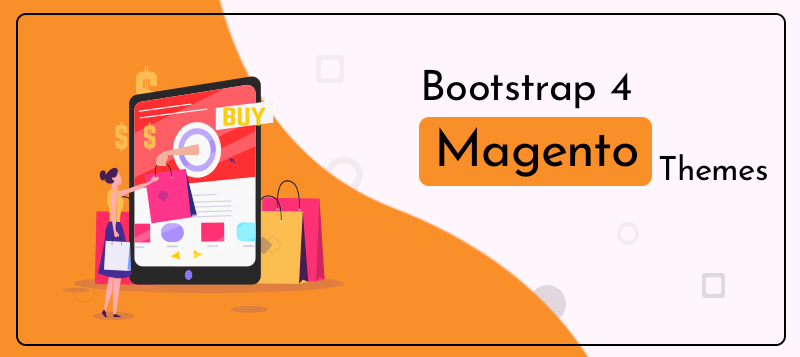 10+ Bootstrap 4 Magento Themes To Make Your Online Store and E-commerce Website More Attractive