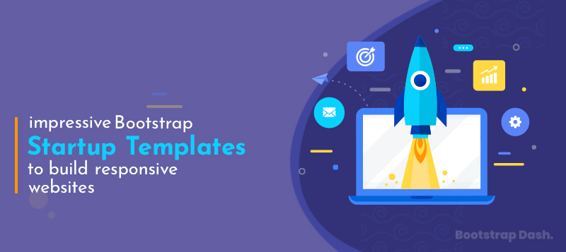 10+ Impressive Bootstrap Startup Templates to Build Responsive Websites