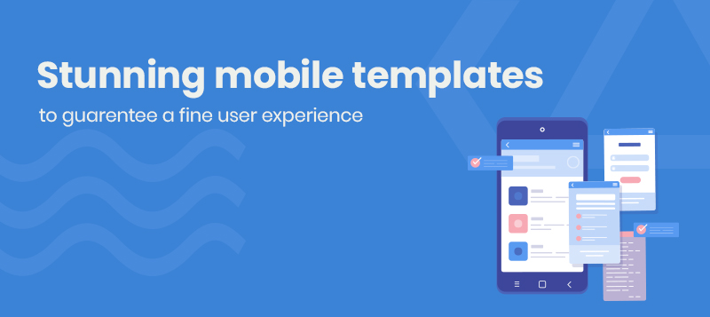 Guarantee a Fine User Experience with these Stunning Mobile Templates