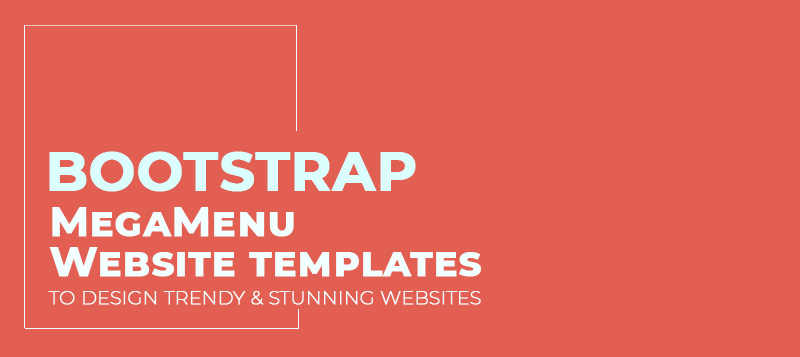 12+ Bootstrap MegaMenu Website Templates to Design Trendy and Stunning Websites