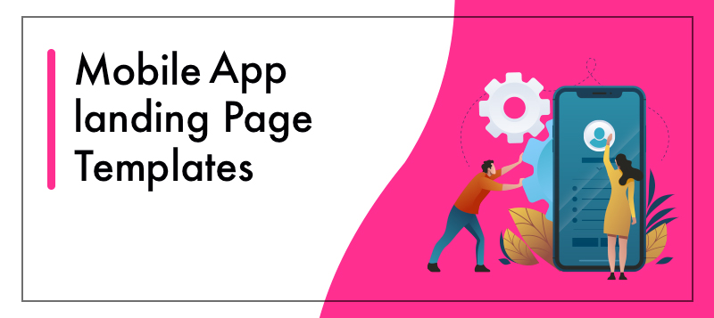Mobile App Landing Page Templates You Can't Afford to Miss This Year