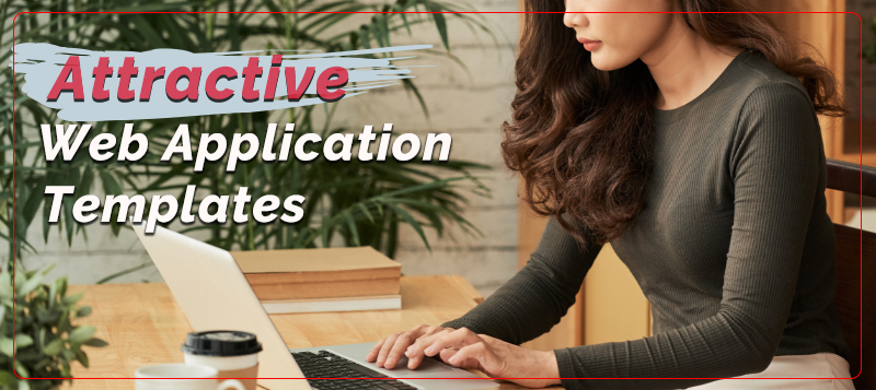 10+ Attractive Web Application Templates To Get User Attention