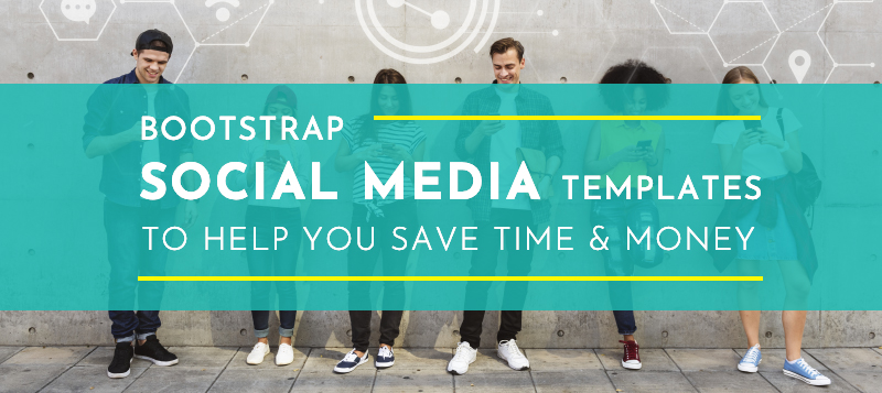 10+ Bootstrap Social Media Templates and Themes to Help You Save Time and Money