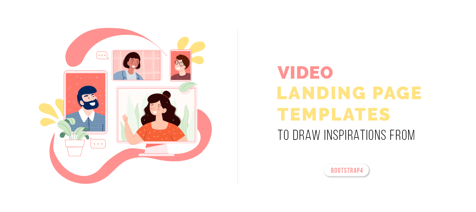 Bootstrap 4 Video Landing Page Templates to Draw Inspirations From