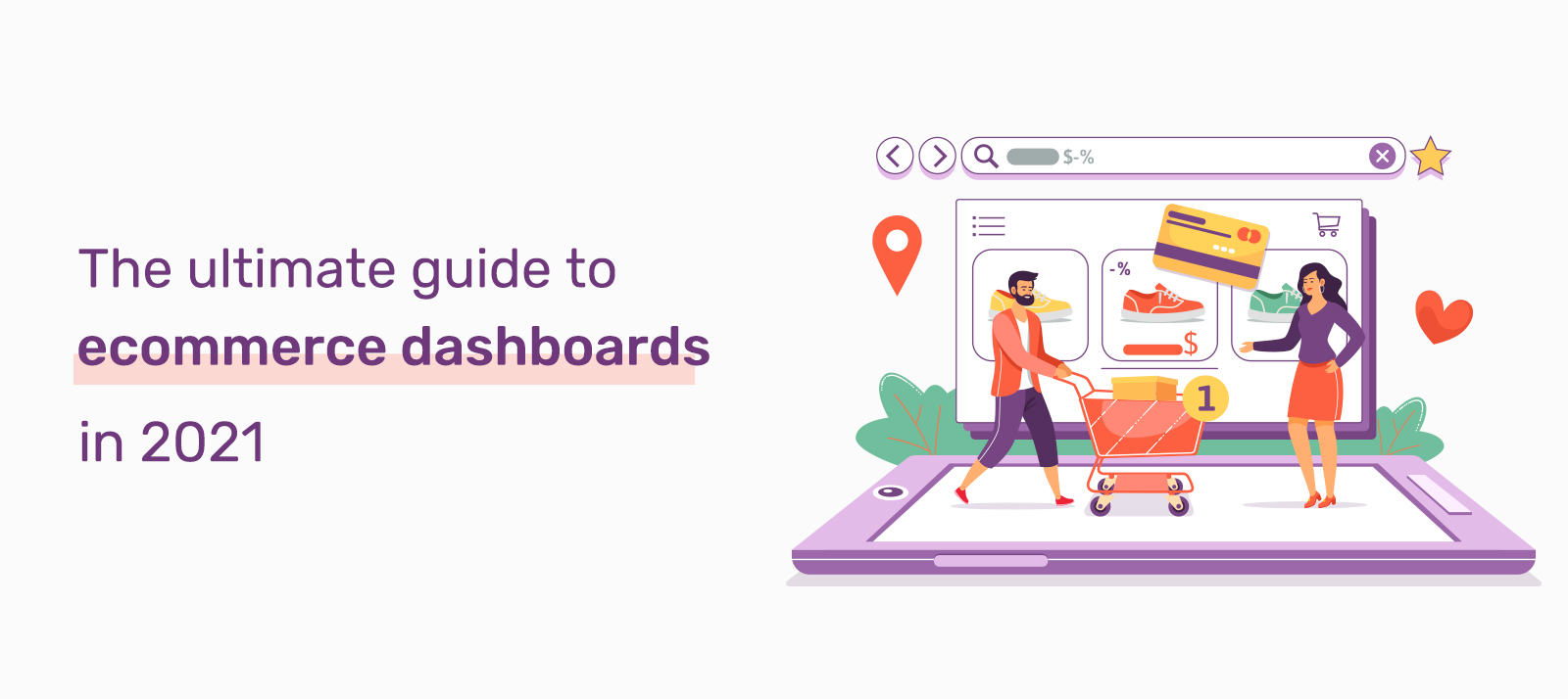 The Ultimate Guide to eCommerce dashboards in 2021