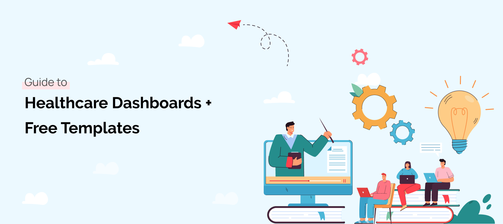Guide to Healthcare Dashboards + Free Templates